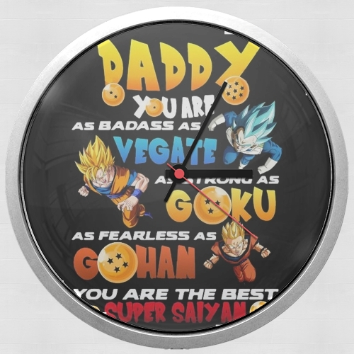 Daddy you are as badass as Vegeta As strong as Goku as fearless as Gohan You are the best para Reloj de pared