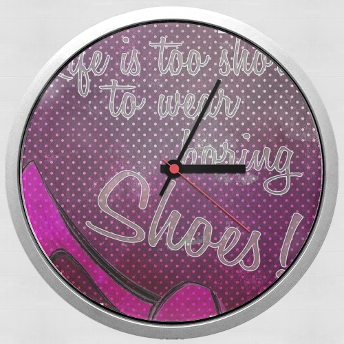 Life is too short to wear boring shoes para Reloj de pared