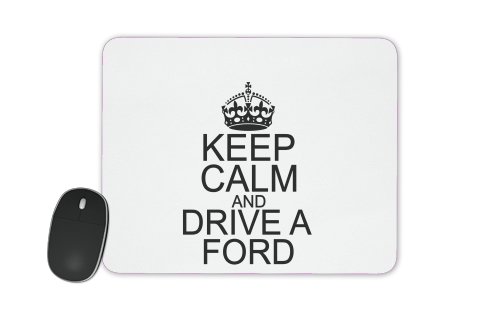 Keep Calm And Drive a Ford para alfombrillas raton