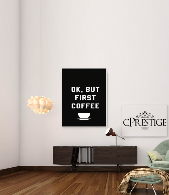 Ok But First Coffee para Poster adhesivas 30 * 40 cm
