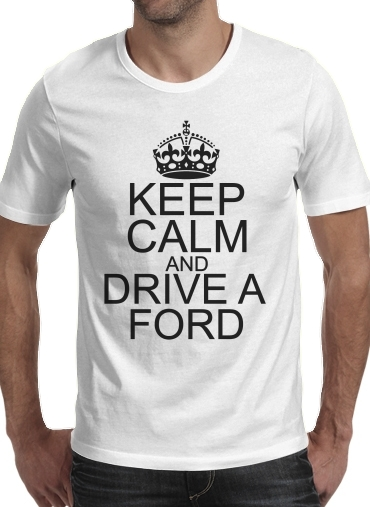 Keep Calm And Drive a Ford para Camisetas hombre