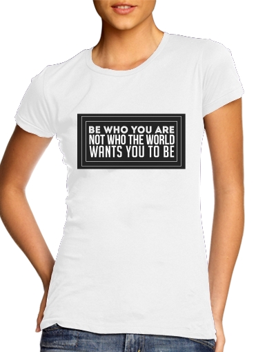 Be who you are para Camiseta Mujer