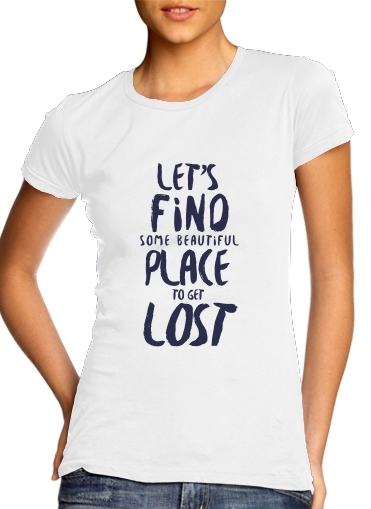 Let's find some beautiful place para Camiseta Mujer