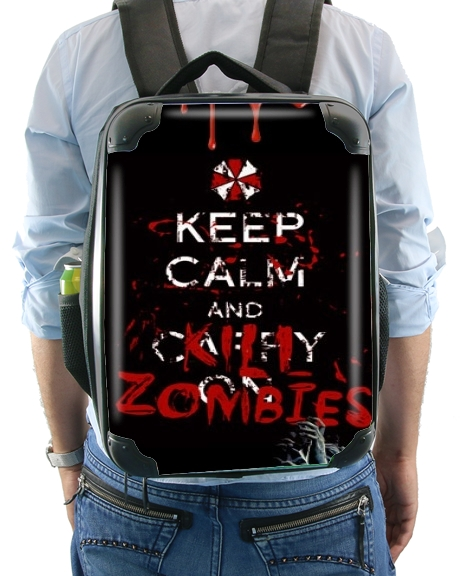 Keep Calm And Kill Zombies para Mochila