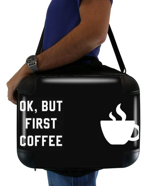 Ok But First Coffee para bolso de la computadora