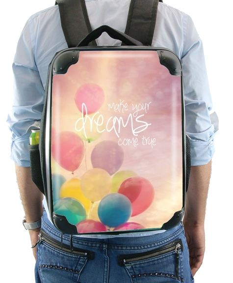 make your dreams come true para Mochila